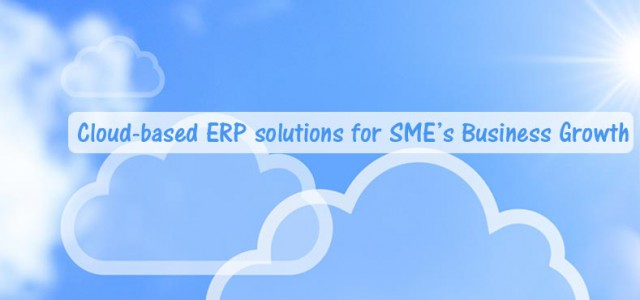 Cloud ERP Cloud Based ERP Solutions for SME's Business Growth