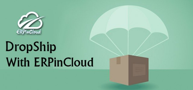 Cloud ERP Step By Step Flow of Drop shipping in Cloud ERP